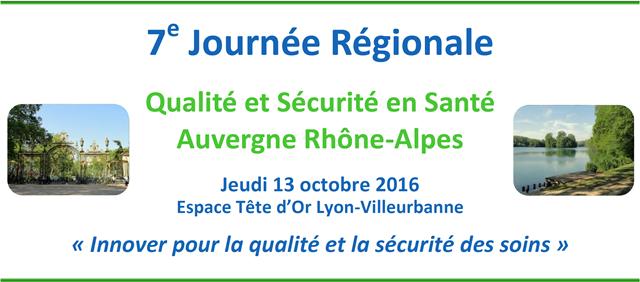 Journée Régionale Qualité et Sécurité Auvergne-Rhône-Alpes 2016